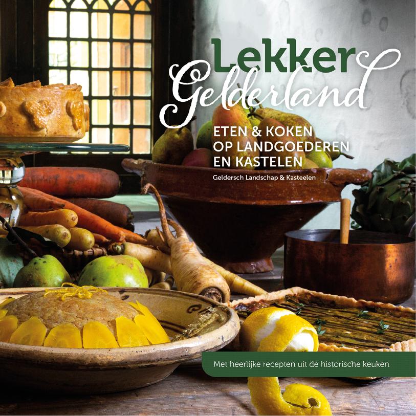 Lekker Gelderland. Eten & koken op landgoederen en kastelen